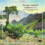 George Antheil (1900-1959): Symphonien Nr.1 & 6, CD