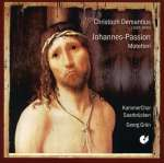 Christoph Demantius (1567-1643): Johannes-Passion, CD