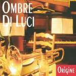 Ombre Di Luci: Origine, CD