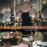 Various Artists: Bazaar Istanbul - Music Of Turkey, CD