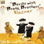 Yale Strom: Borsht With Bread, Brothers/Klezmer, CD