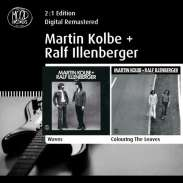 Martin Kolbe & Ralf Illenberger: Waves / Colouring The Leaves, 2 CDs