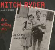 Mitch Ryder: It's Killing Me - Live 2012, CD