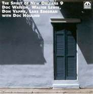 Watson; Lewis; Vappie; Edegran; Houlind: The Spirit Of New Orleans 9, CD