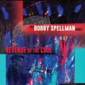 Bobby Spellman: Revenge Of The Cool, CD