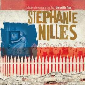 Stephanie Nilles: I Pledge Allegiance To The Flag - The White Flag, CD