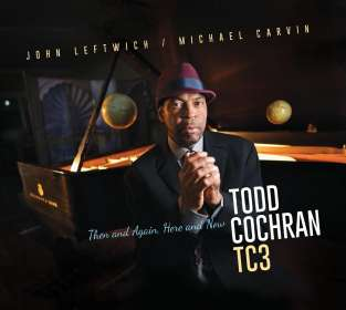 Todd Cochran: Then And Again, Here And Now, CD