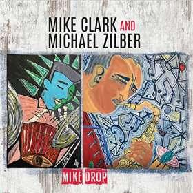 Mike Clark & Michael Zilber: Mike Drop, CD