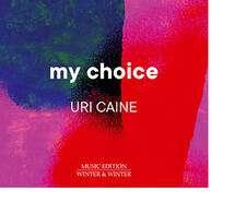 Uri Caine (geb. 1956): My Choice, CD