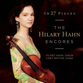 In 27 Pieces - The Hilary Hahn Encores, CD