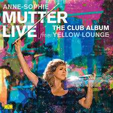 Anne-Sophie Mutter - Live From Yellow Lounge (The Club Album) (180g), LP