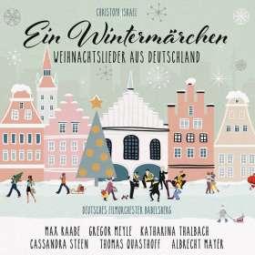 Ein Wintermärchen 1 - Weihnachtslieder aus Deutschland, CD