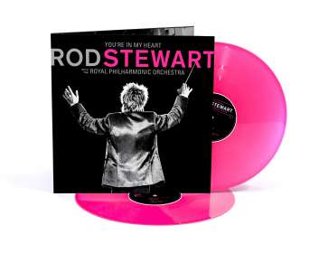 Rod Stewart: You're In My Heart: Rod Stewart With The Royal Philharmonic Orchestra (Limited Edition) (Pink Vinyl) (exklusiv in D,A,CH für jpc!), LP