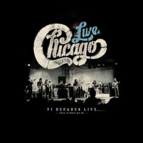 Chicago: Chicago: VI Decades Live (This Is What We Do), CD