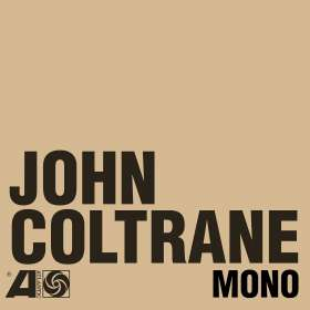 John Coltrane (1926-1967): The Atlantic Years In Mono, CD