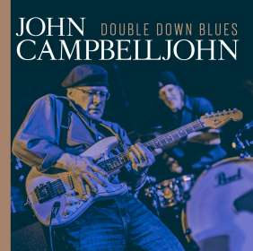 John Campbelljohn: Double Down Blues, CD