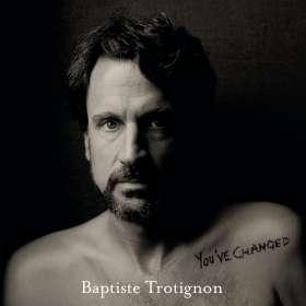 Baptiste Trotignon (geb. 1974): You've Changed, CD