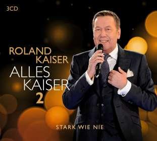 Roland Kaiser: Alles Kaiser 2 (Stark wie nie), CD