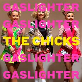 The Chicks: Gaslighter (180g) (Limited Edition) (Clear Vinyl), LP