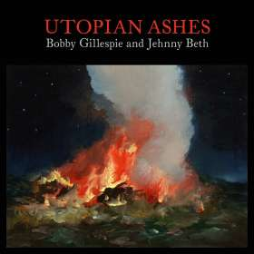 Bobby Gillespie & Jehnny Beth: Utopian Ashes, CD