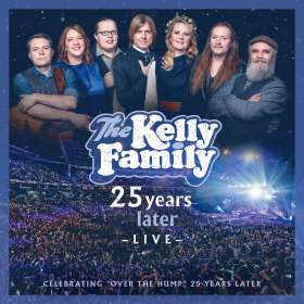 The Kelly Family: 25 Years Later - Live, CD