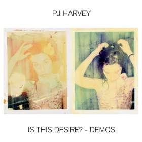 PJ Harvey: Is This Desire? - Demos, CD