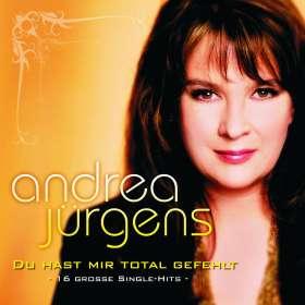 Andrea Jürgens: Du hast mir total gefehlt - 16 große Single-Hits, CD
