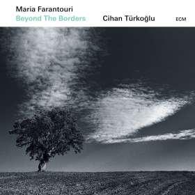 Maria Farantouri & Cihan Türkoğlu: Beyond The Borders, CD