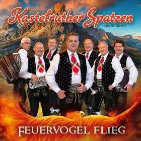 Kastelruther Spatzen: Feuervogel flieg, CD