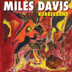 Miles Davis (1926-1991): Rubberband, CD