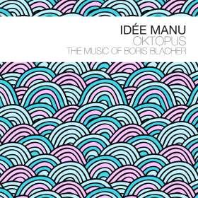 Idée Manu: Oktopus-The Music Of Boris Blacher, CD