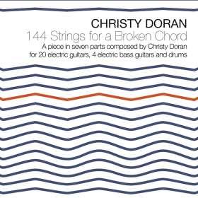 Christy Doran (geb. 1949): 144 Strings For A Broken Chord, CD