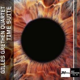 Gilles Grethen: Time Suite (Jazz Thing Next Generation Vol. 88), CD