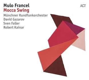 Mulo Francel (geb. 1967): Mocca Swing, CD