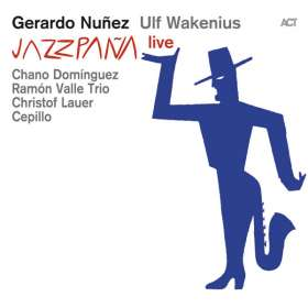Gerardo Núñez & Ulf Wakenius: Jazzpana: Live, CD