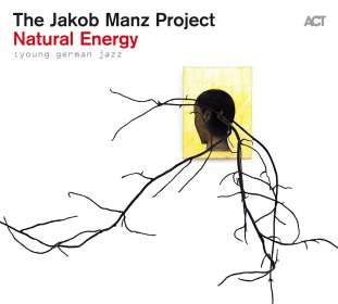The Jakob Manz Project: Young German Jazz - Natural Energy, CD