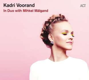 Kadri Voorand: In Duo with Mihkel Mälgand, CD
