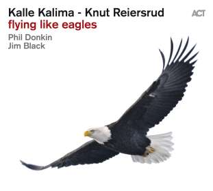 Knut Reiersrud & Kalle Kalima: Flying Like Eagles, CD