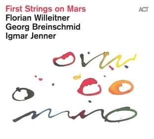 Florian Willeitner (geb. 1991): First Strings On Mars, CD