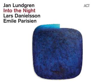 Jan Lundgren, Emile Parisien & Lars Danielsson: Into The Night, CD