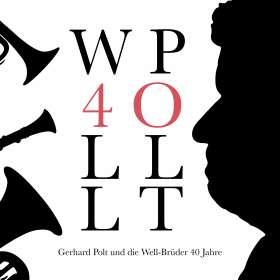 Gerhard Polt & Die Well-Brüder: 40 Jahre, CD