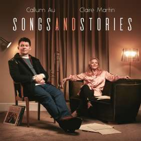 Callum Au & Claire Martin: Songs And Stories, CD