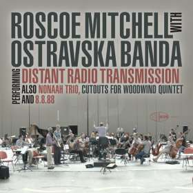 Roscoe Mitchell (geb. 1940): Distant Radio Transmission(with Ostravaska Banda), CD