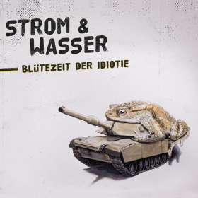 Strom & Wasser: Blütezeit der Idiotie, CD