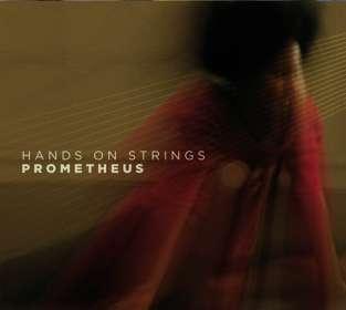 Hands On Strings: Prometheus, CD