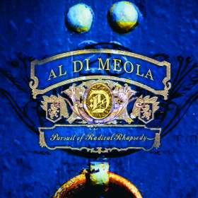 Al Di Meola (geb. 1954): Pursuit Of Radical Rhapsody, CD
