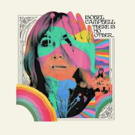 Isobel Campbell: There Is No Other..., CD