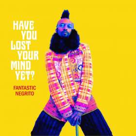 Fantastic Negrito: Have You Lost Your Mind Yet?, CD