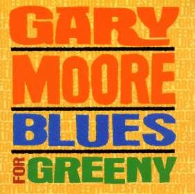 Gary Moore: Blues For Greeny, CD