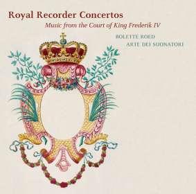Bolette Roed - Royal Recorder Concertos (Musik am Hof von König Frederik IV), SACD